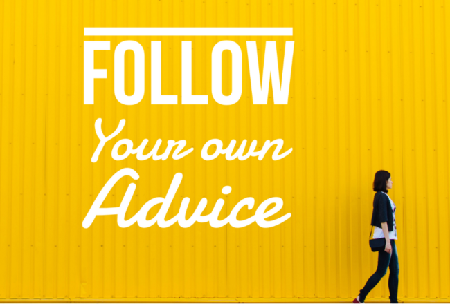 Follow Your Own Advice Blog