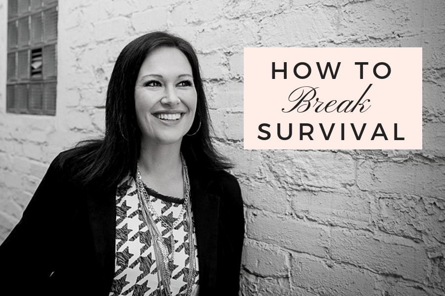 How To Break Survival