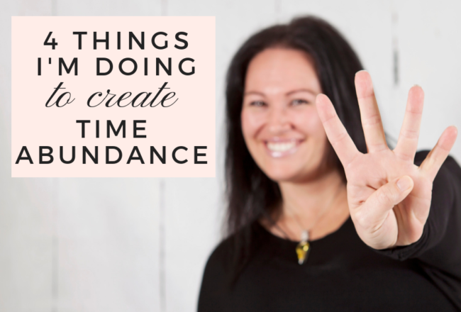 4 Things I'm Doing To Create Time Abundance