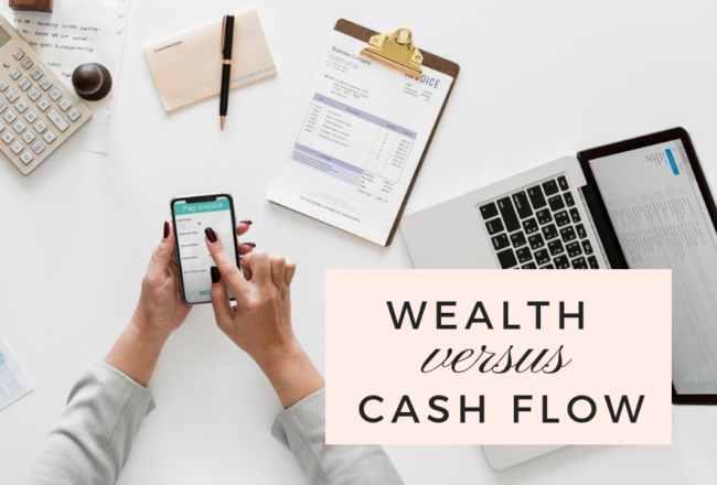 Wealth Versus Cash Flow