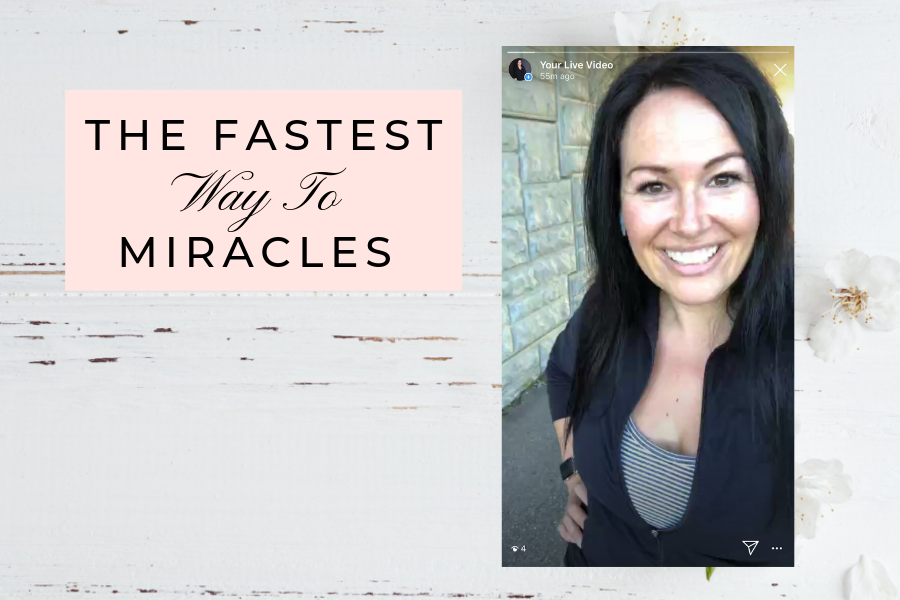 The Fastest Way To Miracles